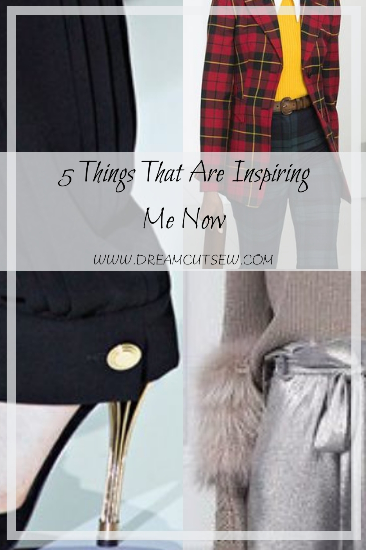 5 things that are inspiring me now
