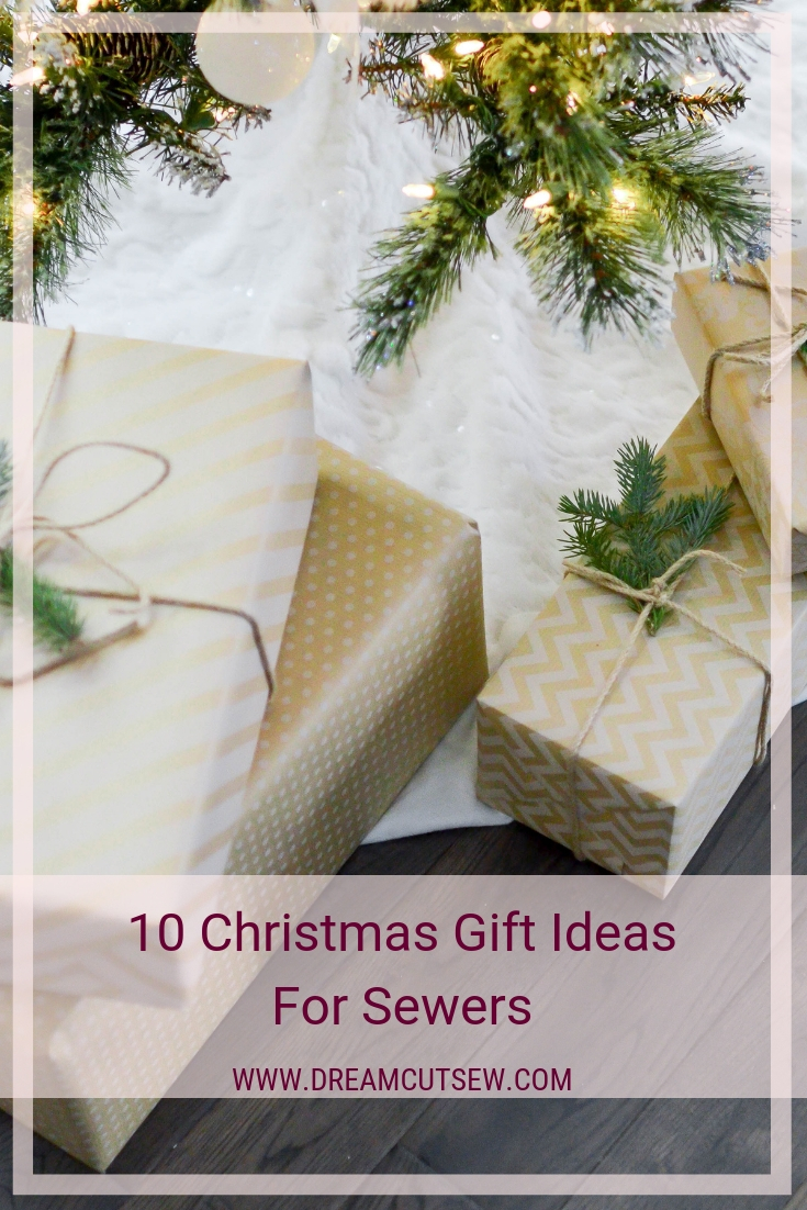 10 Christmas Gift Ideas For Sewers